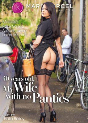 В 40 лет, Моя Жена Не Носит Трусиков / 40 years old, My Wife With no Panties (2017)