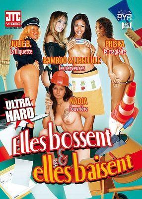Они работают, они трахаются / Elles bossent et elles baisent (2010)