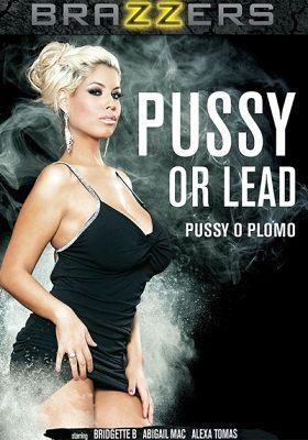 Киску или cвинца / Pussy or Lead (2016)