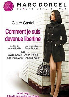 Клэр Кастель: Как я стала шлюхой / Claire Castel : Comment je suis devenue libertine (2012)